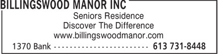 Billingswood Manor (613-731-8448) - Annonce illustrée======= - www.billingswoodmanor.com Seniors Residence www.billingswoodmanor.com Discover The Difference Discover The Difference Seniors Residence