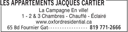 Les Appartements Jacques Cartier (819-771-2666) - Annonce illustrée======= - La Campagne En ville! 1 - 2 & 3 Chambres - Chauffé - Éclairé www.oxfordresidential.ca  La Campagne En ville! 1 - 2 & 3 Chambres - Chauffé - Éclairé www.oxfordresidential.ca