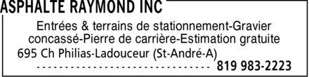 Asphalte Raymond Inc (819-983-2223) - Annonce illustrée======= - Entrées & terrains de stationnement-Gravier concassé-Pierre de carrière-Estimation gratuite