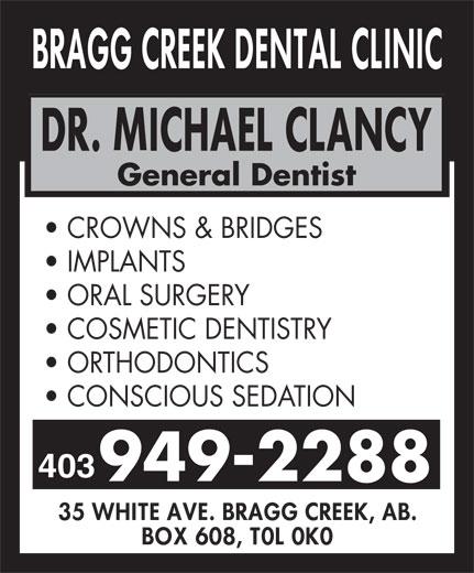 Bragg Creek Dental Clinic (403-949-2288) - Display Ad - General Dentist CROWNS & BRIDGES IMPLANTS ORAL SURGERY COSMETIC DENTISTRY ORTHODONTICS CONSCIOUS SEDATION 403 949-2288