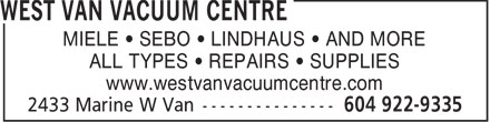 West Van Vacuum Centre (604-922-9335) - Annonce illustrée======= - MIELE   SEBO   LINDHAUS   AND MORE ALL TYPES   REPAIRS   SUPPLIES www.westvanvacuumcentre.com  MIELE   SEBO   LINDHAUS   AND MORE ALL TYPES   REPAIRS   SUPPLIES www.westvanvacuumcentre.com