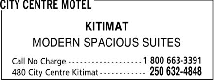 City Centre Motel (250-632-4848) - Display Ad - KITIMAT MODERN SPACIOUS SUITES