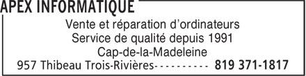 Apex Informatique (819-371-1817) - Annonce illustrée======= - Vente et réparation d'ordinateurs Service de qualité depuis 1991 Cap-de-la-Madeleine
