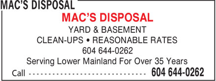 Mac's Disposal (604-644-0262) - Display Ad - MAC'S DISPOSAL YARD & BASEMENT CLEAN-UPS • REASONABLE RATES 604 644-0262 Serving Lower Mainland For Over 35 Years