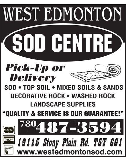 West Edmonton Sod Centre (780-487-3594) - Display Ad - SOD   TOP SOIL   MIXED SOILS & SANDS DECORATIVE ROCK   WASHED ROCK LANDSCAPE SUPPLIES QUALITY & SERVICE IS OUR GUARANTEE! 780 SOD   TOP SOIL   MIXED SOILS & SANDS DECORATIVE ROCK   WASHED ROCK LANDSCAPE SUPPLIES QUALITY & SERVICE IS OUR GUARANTEE! 780