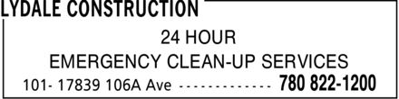 Lydale Construction (780-822-1200) - Display Ad - 24 HOUR EMERGENCY CLEAN-UP SERVICES 24 HOUR EMERGENCY CLEAN-UP SERVICES