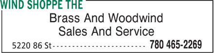 The Wind Shoppe (780-465-2269) - Display Ad - Brass And Woodwind Sales And Service