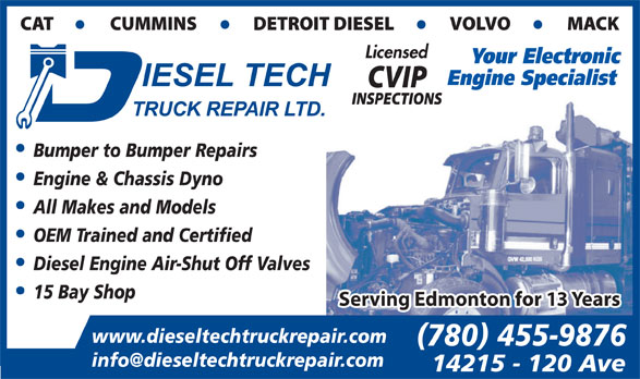 Diesel Tech Truck Repair Ltd (780-455-9876) - Annonce illustrée======= - Licensed Your Electronic Engine Specialist Bumper to Bumper Repairs Engine & Chassis Dyno All Makes and Models OEM Trained and Certified Diesel Engine Air-Shut Off Valves 15 Bay Shop Serving Edmonton for 13 Years www.dieseltechtruckrepair.com (780) 455-9876 14215 - 120 Ave