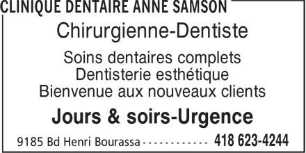 Clinique Dentaire Anne Samson (418-623-4244) - Annonce illustrée======= - Dentisterie esthétique Bienvenue aux nouveaux clients Soins dentaires complets Jours & soirs-Urgence Chirurgienne-Dentiste