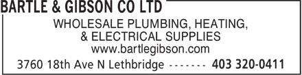 Bartle & Gibson Co Ltd (403-320-0411) - Display Ad - WHOLESALE PLUMBING, HEATING, & ELECTRICAL SUPPLIES www.bartlegibson.com