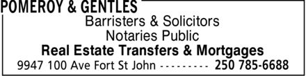 Pomeroy & Gentles (250-785-6688) - Display Ad - Barristers & Solicitors Notaries Public Real Estate Transfers & Mortgages