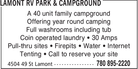 Lamont RV Park & Campground (780-895-2220) - Display Ad - A 40 unit family campground Offering year round camping Full washrooms including tub Coin operated laundry   30 Amps Pull-thru sites   Firepits   Water   Internet Tenting   Call to reserve your site
