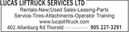 Lucas Liftruck Services Ltd (905-227-3291) - Annonce illustrée======= - Rentals-New/Used Sales-Leasing-Parts Service-Tires-Attachments-Operator Training www.lucasliftruck.com