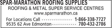SPAR-Marathon Roofing Supplies (780-432-2786) - Annonce illustrée======= - ROOFING & METAL SUPER SERVICE CENTRES www.sparmarathon.ca ROOFING & METAL SUPER SERVICE CENTRES www.sparmarathon.ca