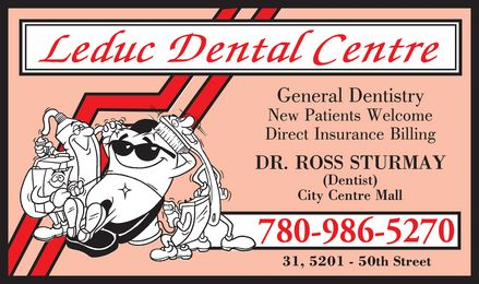 Leduc Dental Centre (780-986-5270) - Annonce illustrée======= - Leduc dental centre General dentistry  New patients welcome Direct insurance billing Dr. ross sturmay (dentist) 780-986-5270 31, 5201 50th street