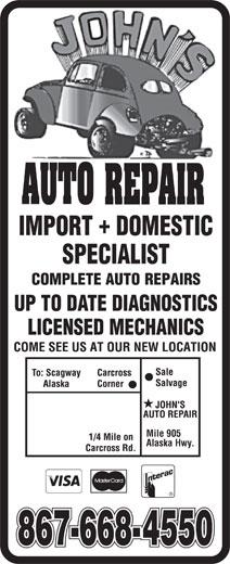 John's Auto Repair (867-668-4550) - Annonce illustrée======= - UP TO DATE DIAGNOSTICS LICENSED MECHANICS Mile 905 Alaska Hwy.