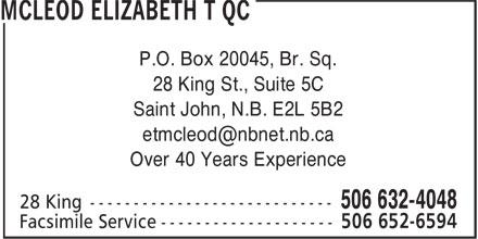 Elizabeth T McLeod QC (506-632-4048) - Annonce illustrée======= - P.O. Box 20045, Br. Sq. 28 King St., Suite 5C Saint John, N.B. E2L 5B2 Over 40 Years Experience