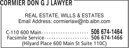 Donald G.J. Cormier Law Office (506-674-1464) - Display Ad - 506 674-1464 Facsimile Service ------------------- 506 674-1466 REAL ESTATE, WILLS & ESTATES