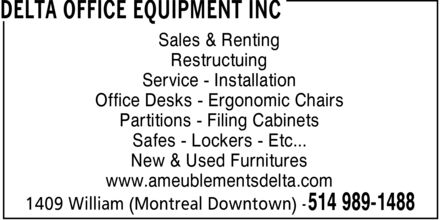 Delta Office Equipment Inc (514-989-1488) - Display Ad - Sales & Renting Restructuing Service Installation Office Desks Ergonomic Chairs Partitions Filing Cabinets Safes Lockers Etc... New & Used Furnitures www.ameublementsdelta.com