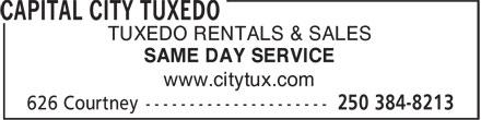 Capital City Tuxedo (250-384-8213) - Display Ad - SAME DAY SERVICE www.citytux.com TUXEDO RENTALS & SALES