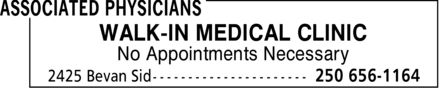 Associated Physicians (250-656-1164) - Display Ad - WALK-IN MEDICAL CLINIC No Appointments Necessary