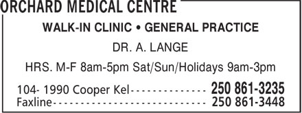Orchard Medical Centre (250-861-3235) - Annonce illustrée======= - WALK-IN CLINIC • GENERAL PRACTICE DR. A. LANGE HRS. M-F 8am-5pm Sat/Sun/Holidays 9am-3pm