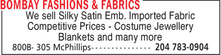 Bombay Fashions & Fabrics (204-783-0904) - Display Ad - We sell Silky Satin Emb. Imported Fabric Competitive Prices - Costume Jewellery Blankets and many more  We sell Silky Satin Emb. Imported Fabric Competitive Prices - Costume Jewellery Blankets and many more  We sell Silky Satin Emb. Imported Fabric Competitive Prices - Costume Jewellery Blankets and many more  We sell Silky Satin Emb. Imported Fabric Competitive Prices - Costume Jewellery Blankets and many more