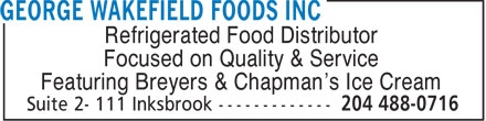 George Wakefield Foods Inc (204-488-0716) - Annonce illustrée======= - Refrigerated Food Distributor Focused on Quality & Service Featuring Breyers & Chapman's Ice Cream