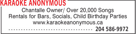 Karaoke Anonymous (204-586-9972) - Display Ad - Chantalle Owner/ Over 20,000 Songs Rentals for Bars, Socials, Child Birthday Parties www.karaokeanonymous.ca