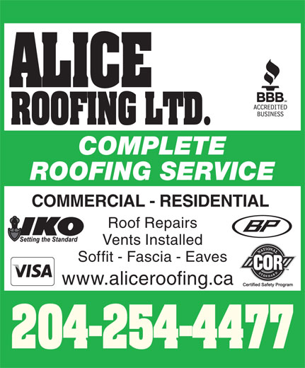 Alice Roofing Ltd (204-757-9092) - Display Ad - ROOFING LTD. COMPLETE ROOFING SERVICE COMMERCIAL - RESIDENTIAL Roof Repairs Vents Installed Soffit - Fascia - Eaves www.aliceroofing.ca 204-254-4477 ALICE