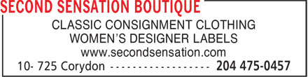 Second Sensation Boutique (204-475-0457) - Display Ad - WOMEN'S DESIGNER LABELS www.secondsensation.com CLASSIC CONSIGNMENT CLOTHING