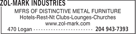 Zol-Mark Industries (204-943-7393) - Annonce illustrée======= - MFRS OF DISTINCTIVE METAL FURNITURE Hotels-Rest-Nt Clubs-Lounges-Churches www.zol-mark.com