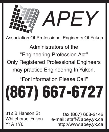 Association Of Professional Engineers Of Yukon (867-667-6727) - Annonce illustrée======= - (867) 667-6727 312 B Hanson St Whitehorse, Yukon Y1A 1Y6