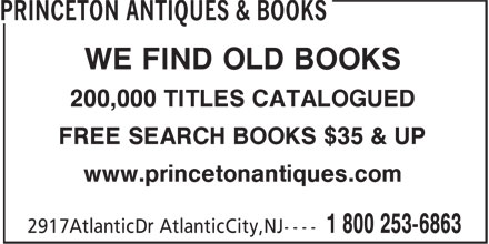 Princeton Antiques & Books (1-800-253-6863) - Display Ad - WE FIND OLD BOOKS 200,000 TITLES CATALOGUED FREE SEARCH BOOKS $35 & UP www.princetonantiques.com