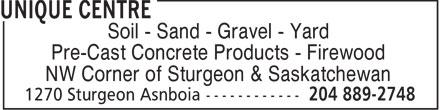 Unique Centre (204-889-2748) - Display Ad - Soil - Sand - Gravel - Yard Pre-Cast Concrete Products - Firewood NW Corner of Sturgeon & Saskatchewan