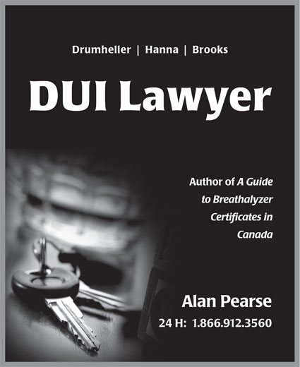 Pearse Alan Barrister & Solicitor (403-912-3560) - Annonce illustrée======= - Drumheller Hanna Brooks DUI Lawyer Author of A Guide to Breathalyzer Certificates in Canada Alan Pearse 24 H:  1.866.912.3560 Drumheller Hanna Brooks DUI Lawyer Author of A Guide to Breathalyzer Certificates in Canada Alan Pearse 24 H:  1.866.912.3560