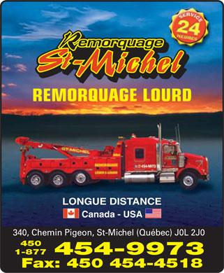 Remorquage St-Michel Inc (450-454-9973) - Annonce illustrée======= - Remorquage  St-Michel service 24 heures REMORQUAGE LOURD LONGUE DISTANCE Canada USA 340, Chemin Pigeon, St-Michel (Québec) J0L 2J0 450 1-877 454-9973 Fax: 450 454-4518