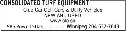 Consolidated Turf Equipment (204-632-7643) - Annonce illustrée======= - Club Car Golf Cars & Utility Vehicles NEW AND USED www.cte.ca Club Car Golf Cars & Utility Vehicles NEW AND USED www.cte.ca