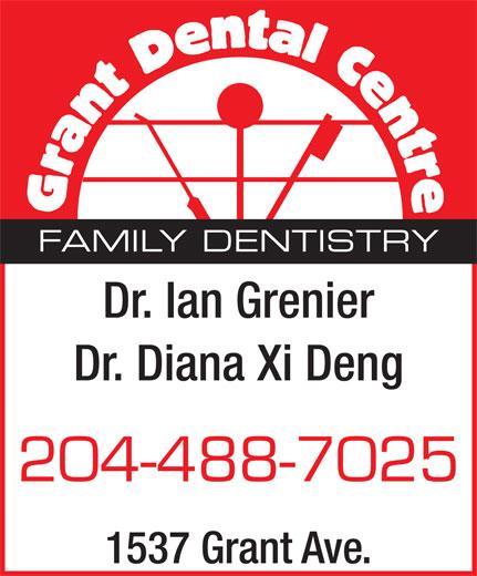 Grant Dental Centre (204-488-7025) - Annonce illustrée======= - FAMILY DENTISTRY Dr. Ian Grenier Dr. Diana Xi Deng 204-488-7025 1537 Grant Ave.