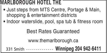 The Marlborough Hotel (204-942-6411) - Display Ad - • Just steps from MTS Centre, Portage & Main, shopping & entertainment districts • Indoor waterslide, pool, spa tub & fitness room Best Rates Guaranteed www.themarlborough.ca