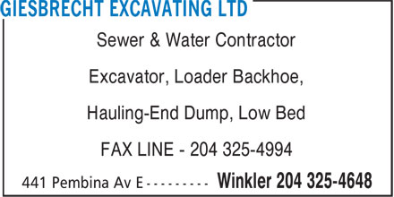 Giesbrecht Excavating Ltd (204-325-4648) - Annonce illustrée======= - Sewer & Water Contractor Excavator, Loader Backhoe, Hauling-End Dump, Low Bed FAX LINE - 204 325-4994  Sewer & Water Contractor Excavator, Loader Backhoe, Hauling-End Dump, Low Bed FAX LINE - 204 325-4994