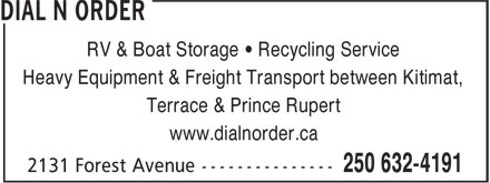 Dial-N-Order Delivery (250-632-4191) - Display Ad - RV & Boat Storage • Recycling Service Heavy Equipment & Freight Transport between Kitimat, Terrace & Prince Rupert www.dialnorder.ca