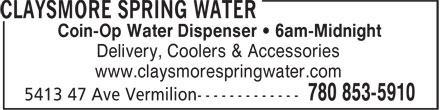 Claysmore Spring Water (780-853-5910) - Annonce illustrée======= - Coin-Op Water Dispenser • 6am-Midnight Delivery, Coolers & Accessories www.claysmorespringwater.com