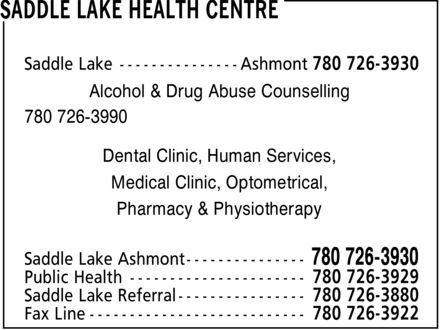 Saddle Lake Health Centre (780-726-3930) - Display Ad - Saddle Lake Ashmont  780 726-3930 Alcohol & Drug Abuse Counselling 780 726-3990 Dental Clinic, Human Services, Medical Clinic, Optometrical, Pharmacy & Physiotherapy