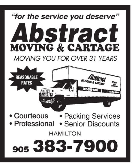 """Abstract Moving & Cartage (905-383-7900) - Display Ad - Abstract MOVING & CARTAGE """"for the service you deserve"""" MOVING YOU FOR OVER 31 YEARS REASONABLE RATES  Courteous  Professional  Packing Services  Senior Discounts HAMILTON 905 383-7900"""