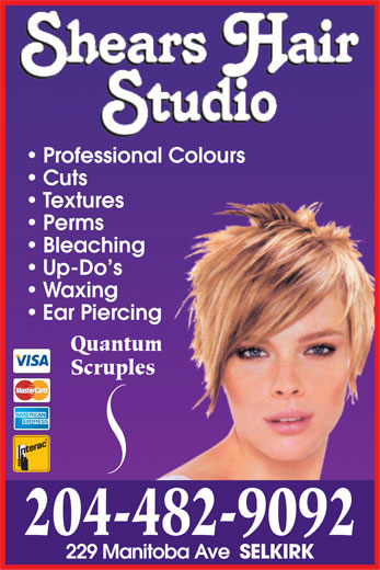 Shears Hair Studio (204-482-9092) - Display Ad - Ear Piercing Quantum Scruples 204-482-9092 229 Manitoba Ave SELKIRK Professional Colours Cuts Textures Perms Bleaching Up-Do s Waxing
