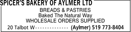 Spicer's Bakery Of Aylmer Ltd (519-773-8404) - Display Ad - WHOLESALE ORDERS SUPPLIED Baked The Natural Way BREADS & PASTRIES