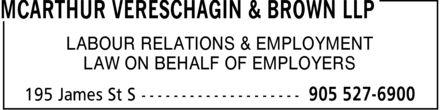 McArthur Vereschagin & Brown LLP (905-527-6900) - Display Ad - LABOUR RELATIONS & EMPLOYMENT LAW ON BEHALF OF EMPLOYERS LABOUR RELATIONS & EMPLOYMENT LAW ON BEHALF OF EMPLOYERS