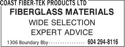 Coast Fiber-Tek Products Ltd (604-294-8116) - Display Ad - EXPERT ADVICE FIBERGLASS MATERIALS EXPERT ADVICE WIDE SELECTION WIDE SELECTION FIBERGLASS MATERIALS