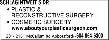 Schlagintweit S Dr (604-854-6300) - Annonce illustrée======= - ¿ PLASTIC & ¿ RECONSTRUCTIVE SURGERY ¿ COSMETIC SURGERY www.aboutyourplasticsurgeon.com ¿ PLASTIC & ¿ RECONSTRUCTIVE SURGERY ¿ COSMETIC SURGERY www.aboutyourplasticsurgeon.com